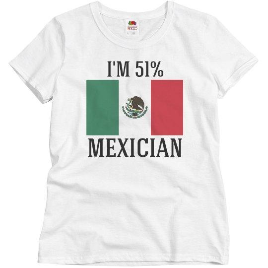 I'm 51% Mexician