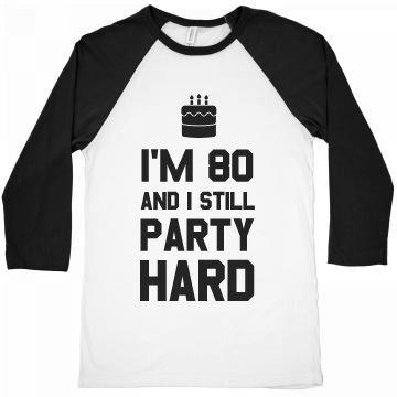 I'm 80 And I Still Party Hard