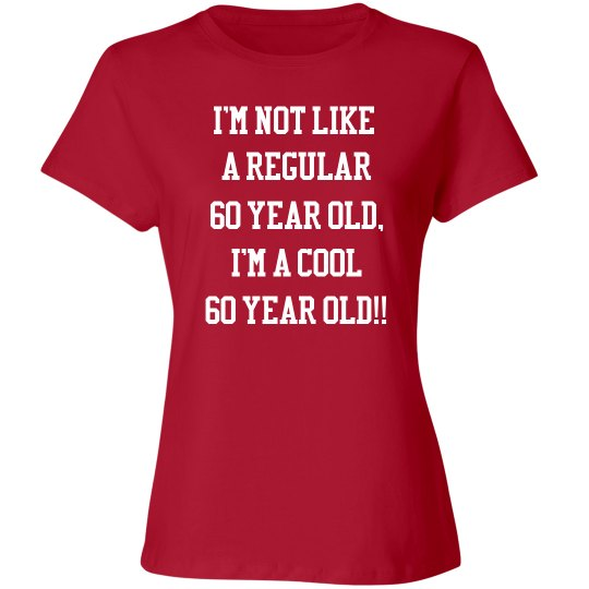 I'm a cool 60 year old