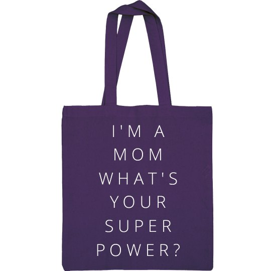 I'm A Mom It's My Super Power