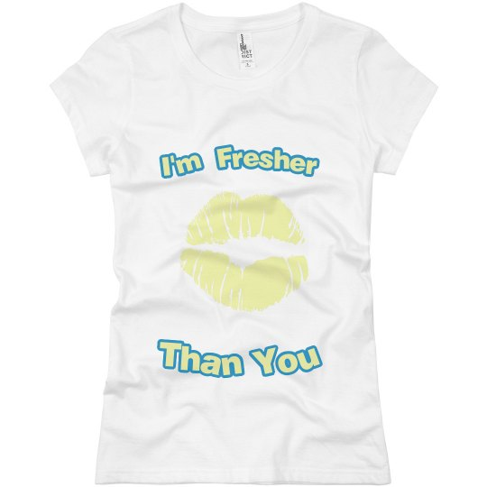 I'm fresher than you yellow/aqua
