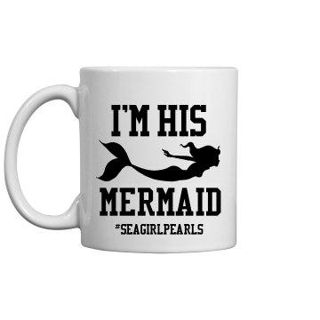 I'm His Mermaid Cup
