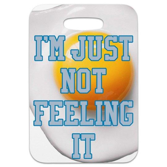 I'm just not feeling it