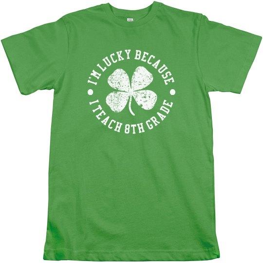 I'm Lucky Custom Grade T-Shirt