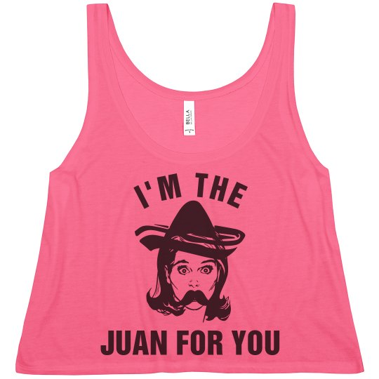 I'm The Juan For You!