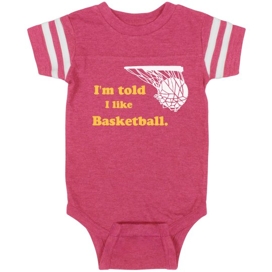 I'm told I like Basketball infant