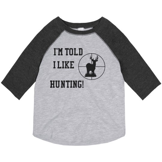 I'm told I like hunting toddler