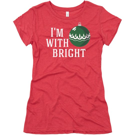 I'm With Bright Holiday T-Shirt