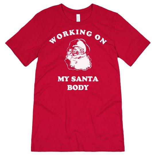 I'm Working On My Santa Body
