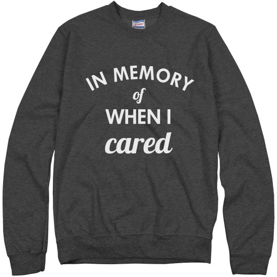 In Memory Of When I Cared Sweater