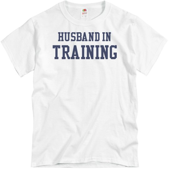 In Training Husband