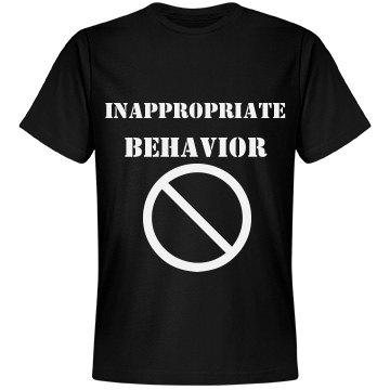 Inappropriate Behavior Tee