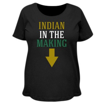 Indian in the making