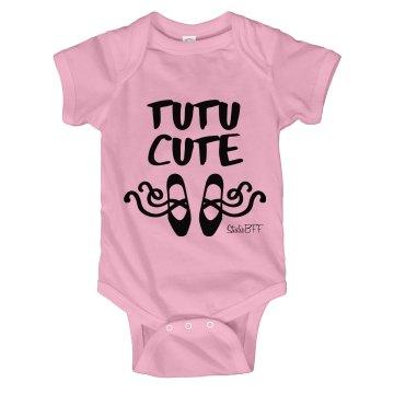 """Infant """"TUTU Cute"""""""