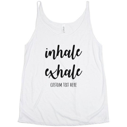 Inhale & Exhale Custom Yoga Slouchy Yogi Tank