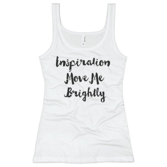 Inspiration Move Me Brightly