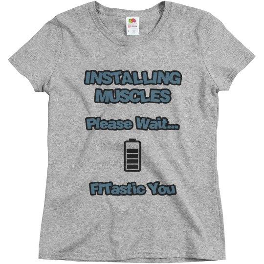 Installing Muscles Tee-Shirt