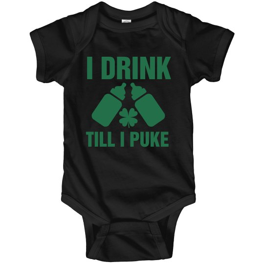 Irish Baby Drink Till I Puke