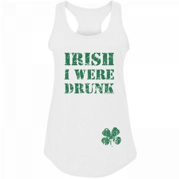 Irish I Were Drunk