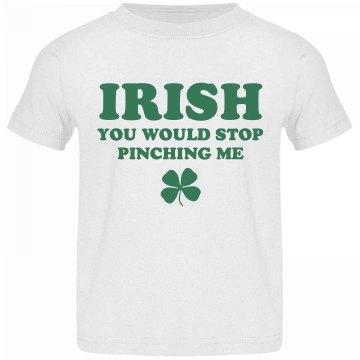 Irish You Would Stop Pinching