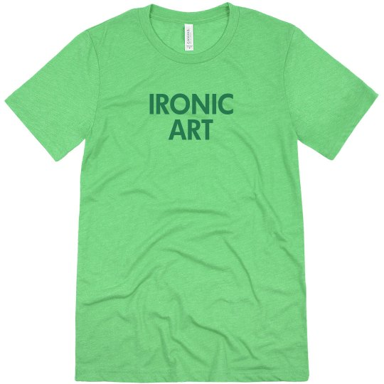 Ironic Art Unisex T-Shirt