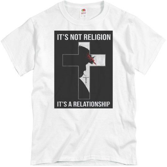 It' Not religion - It's A Relationship