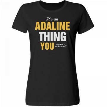 It's a Adaline thing