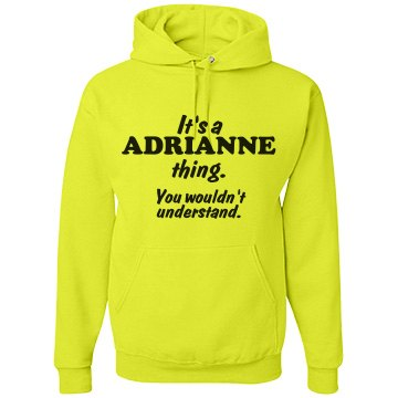 It's a Adrianne thing!
