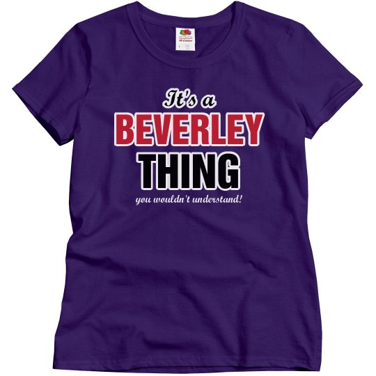 It's a beverley thing