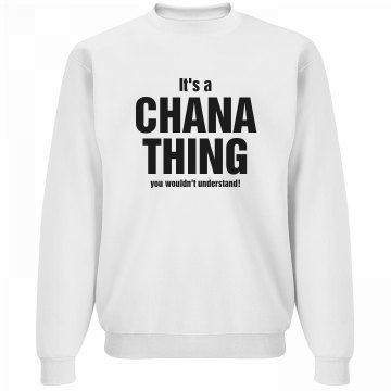 It's a Chana thing