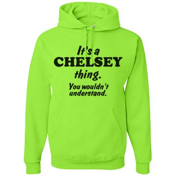 It's a Chelsey thing!