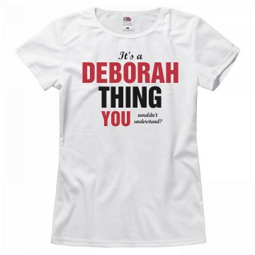 It's a deborah thing