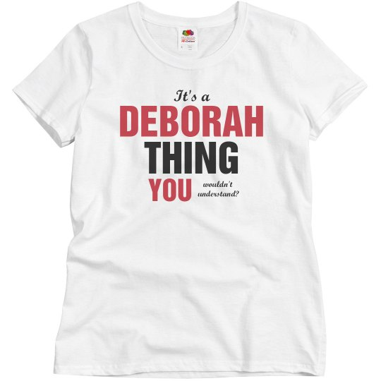 It's a deborah thing