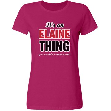 It's a Elaine thing