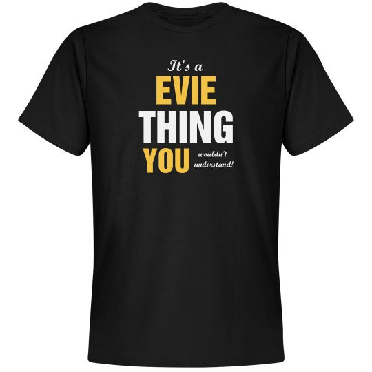 It's a Evie thing