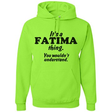It's a Fatima thing!