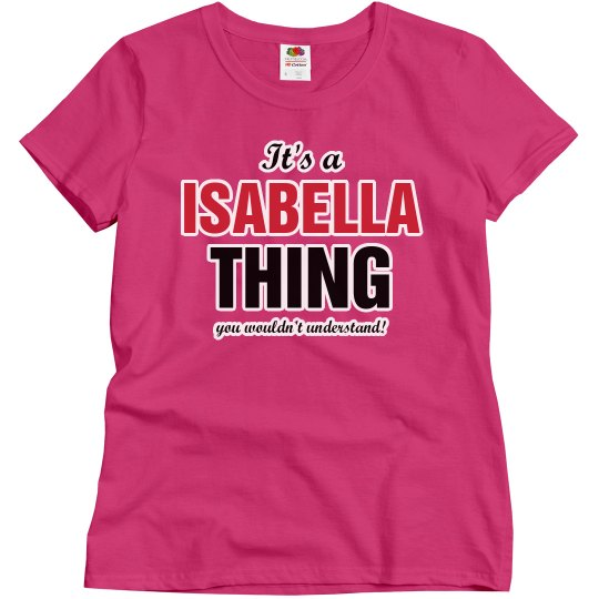 It's a Isabella thing