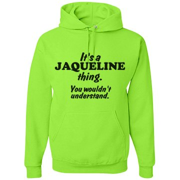 It's a Jaqueline thing!