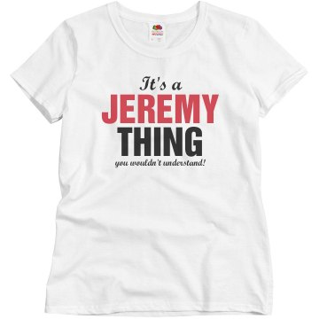 It's a Jeremy Thing