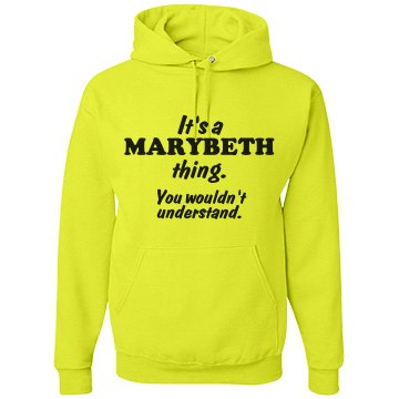 It's a Marybeth thing!