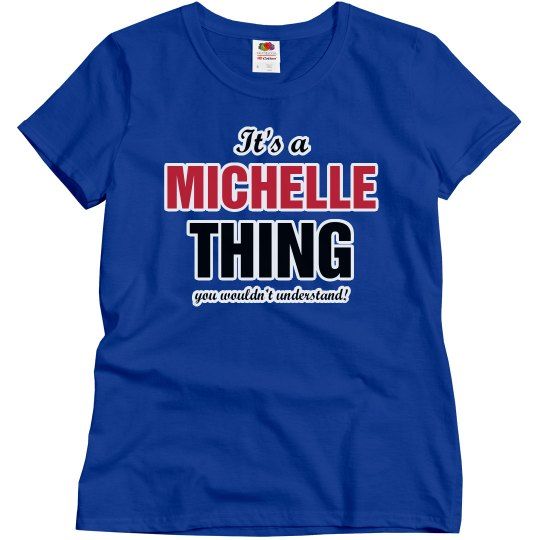 It's a Michelle thing