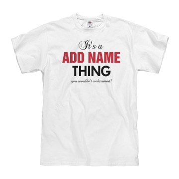It's a name thing shirt