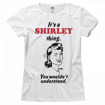 It's a Shirley thing!