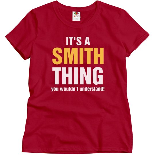 It's a Smith thing