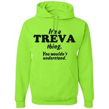 It's a Treva thing!