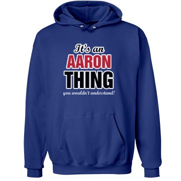 It's an Aaron thing