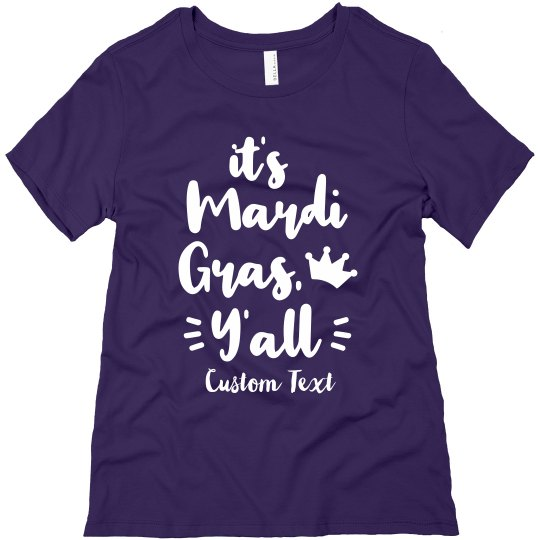 It's Mardi Gras Y'all Custom Tee