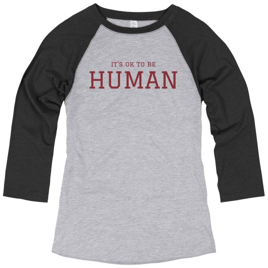 It's ok to be Human