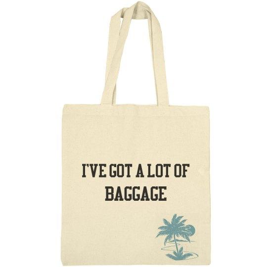 I've Got A Lot Of Baggage