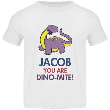 Jacob you are Dino-Mite